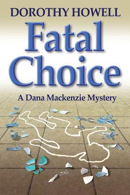 Cover for Fatal Choice (A Dana Mackenzie Mystery)