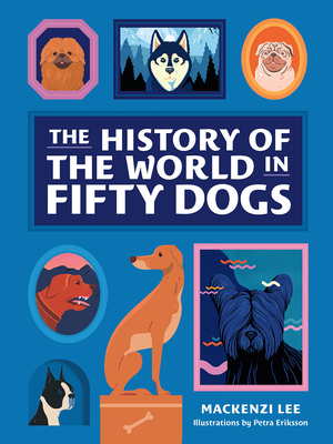 The History of the World in Fifty Dogs Cover Image