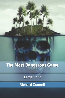 The Most Dangerous Game: Large Print Cover Image