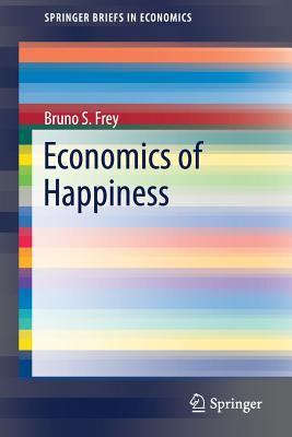 Economics of Happiness (Springerbriefs in Economics) Cover Image