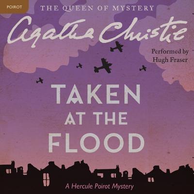 Taken at the Flood Lib/E: A Hercule Poirot Mystery (Hercule Poirot Mysteries (Audio) #27) Cover Image