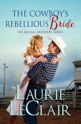 Cover for The Cowboy's Rebellious Bride