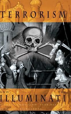 Terrorism and the Illuminati: A Three-Thousand-Year History Cover Image