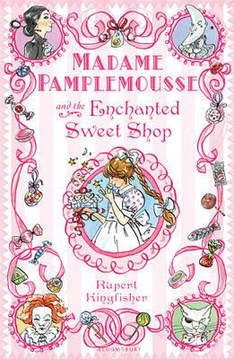 Madame Pamplemousse and the Enchanted Sweet Shop Cover Image