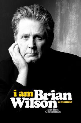 I Am Brian Wilson: A Memoir Cover Image