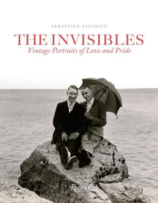 The Invisibles: Vintage Portraits of Love and Pride. Gay Couples in the Early Twentieth Century Cover Image