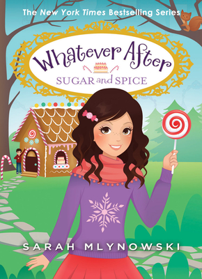 Whatever After: Sugar and Spice by Sarah Mlynowski