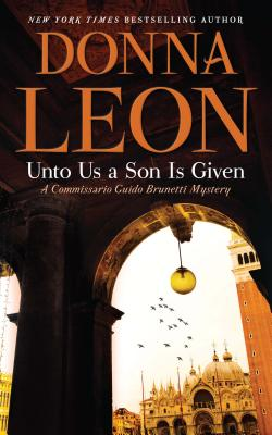 Unto Us a Son Is Given (Commissario Guido Brunetti Mystery) Cover Image