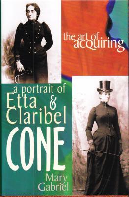 The Art of Acquiring: A Portrait of Etta & Claribel Cone Cover Image