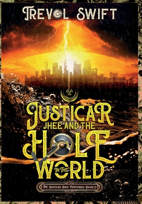 Justicar Jhee and the Hole in the World Cover Image