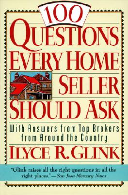 100 Questions Every Home Seller Should Ask: With Answers from the Top Brokers from Around the Country Cover Image