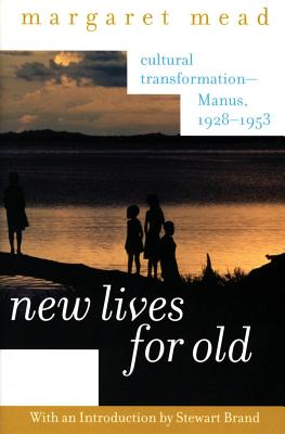New Lives for Old: Cultural Transformation--Manus, 1928-1953 Cover Image