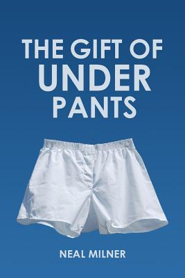 The Gift of Underpants: Stories Across Generations and Place Cover Image