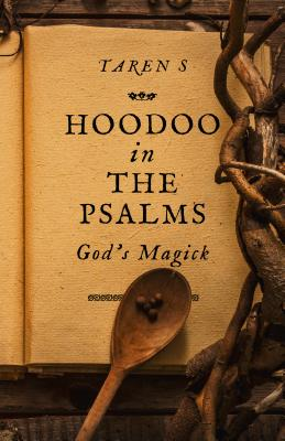 Hoodoo in the Psalms: God's Magick Cover Image