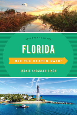 Florida Off the Beaten Path(R): Discover Your Fun, Fourteenth Edition Cover Image