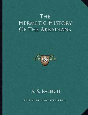 The Hermetic History Of The Akkadians Cover Image
