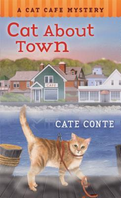 Cat About Town: A Cat Cafe Mystery (Cat Cafe Mystery Series #1) Cover Image