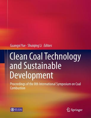 Clean Coal Technology and Sustainable Development: Proceedings of the 8th International Symposium on Coal Combustion Cover Image