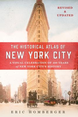 The Historical Atlas of New York City, Third Edition: A Visual Celebration of 400 Years of New York City's History Cover Image