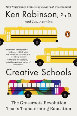 Creative Schools: The Grassroots Revolution That's Transforming Education Cover Image