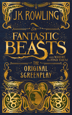 Fantastic Beasts and Where to Find Them_ The Original Screenplay
