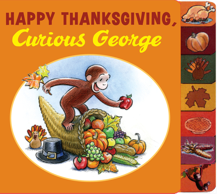 Happy Thanksgiving, Curious George tabbed board book Cover Image