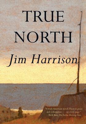 True NorthJim Harrison