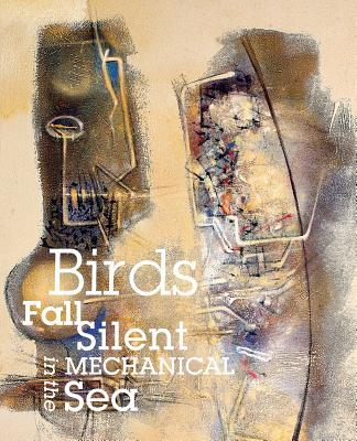 Birds Fall Silent in the Mechanical Sea Cover Image