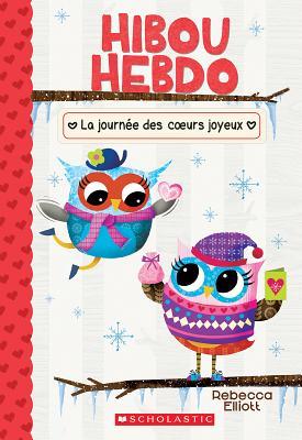 Hibou Hebdo: N? 5 - La Journ?e Des Coeurs Joyeux Cover Image