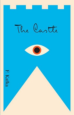 The Castle: A New Translation Based on the Restored Text (The Schocken Kafka Library) Cover Image