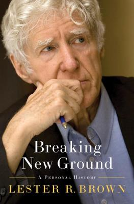 Breaking New Ground: A Personal History Cover Image