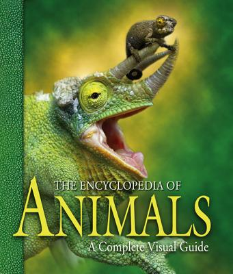 The Encyclopedia of Animals: A Complete Visual Guide Cover Image