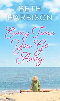 Every Time You Go Away Cover Image