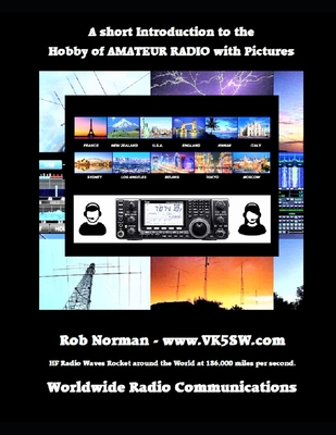 A short Introduction to the hobby of Amateur Radio with Pictures Cover Image