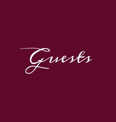 Guests Wine Burgundy Hardcover Guest Book Blank No Lines 64 Pages Keepsake Memory Book Sign In Registry for Visitors Comments Wedding Birthday Anniver Cover Image