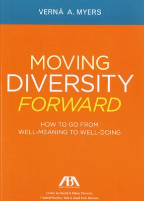 Moving Diversity Forward: How to Go from Well-Meaning to Well-Doing Cover Image