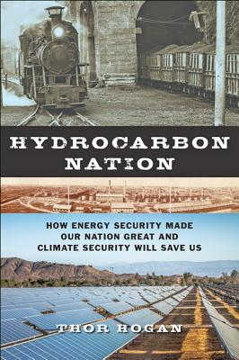 Hydrocarbon Nation: How Energy Security Made Our Nation Great and Climate Security Will Save Us (Johns Hopkins University Studies in Historical and Political #133) Cover Image