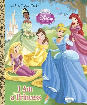 I am a Princess (Disney Princess) (Little Golden Book) Cover Image