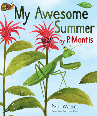 Cover for My Awesome Summer by P. Mantis (A Nature Diary #1)