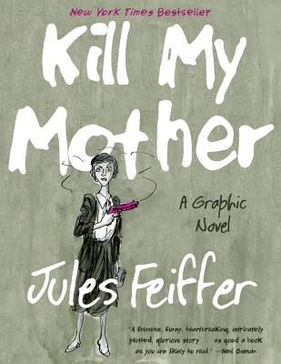 Kill My Mother: A Graphic Novel Cover Image