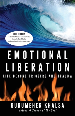 Emotional Liberation: Life Beyond Triggers and Trauma Cover Image