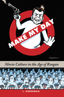 Make My Day: Movie Culture in the Age of Reagan Cover Image