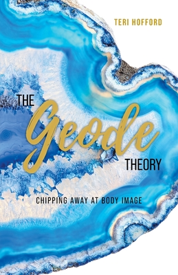 The Geode Theory: Chipping Away At Body Image Cover Image