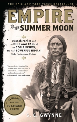 Empire of the Summer Moon: Quanah Parker and the Rise and Fall of the Comanches, the Most Powerful Indian Tribe in American History Cover Image
