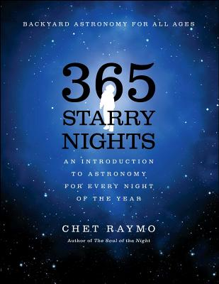 Three Hundred and Sixty Five Starry Nights: An Introduction to Astronomy for Every Night of the Year Cover Image