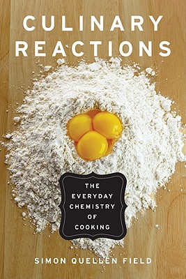 Culinary Reactions: The Everyday Chemistry of Cooking Cover Image