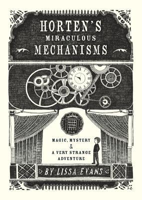 Horten's Miraculous Mechanisms: Magic, Mystery, & a Very Strange Adventure Cover Image