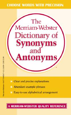 The Merriam-Webster Dictionary of Synonyms & Antonyms Cover Image