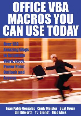 Office VBA Macros You Can Use Today: Over 100 Amazing Ways to Automate Word, Excel, PowerPoint, Outlook, and Access Cover Image