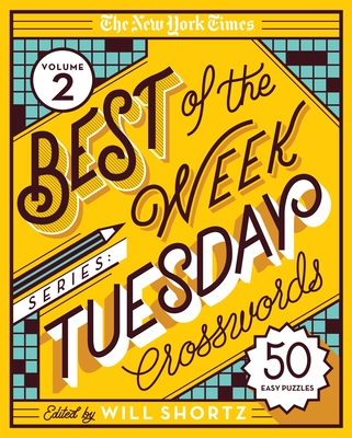 The New York Times Best of the Week Series 2: Tuesday Crosswords: 50 Easy Puzzles Cover Image